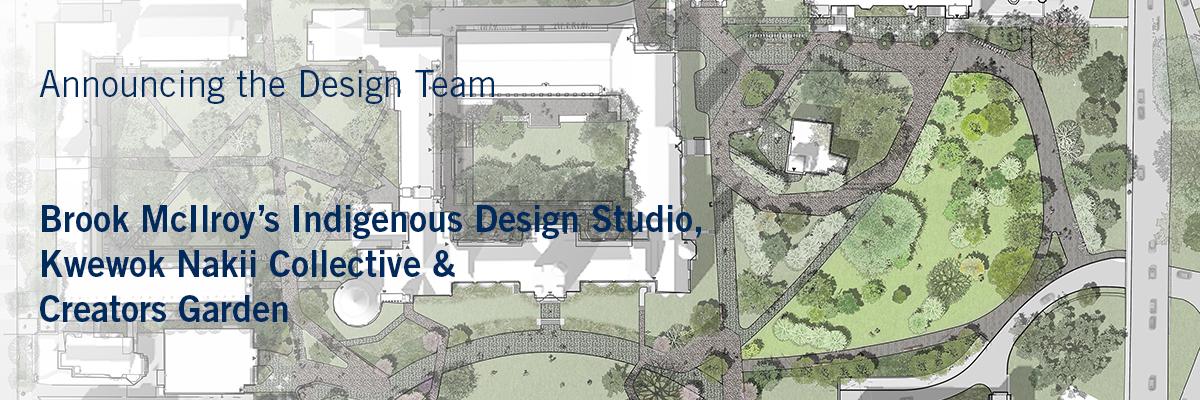 Announcing the Design Team: Brook McIlroy's Indigenous Design Studio, and Creators Garden